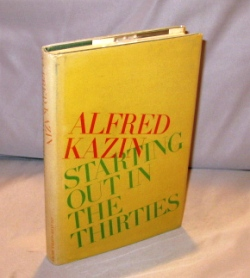 Starting Out In The Thirties. Alfred Kazin.