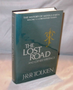The Lost Road and Other Writings. The History of Middle Earth Volume V. J. R. R. Tolkien.