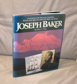 Joseph Baker: Lieutenant on the Vancouver Expedition, British naval office for whom Mt. Baker was named. Northwest History, Robert C. Wing.
