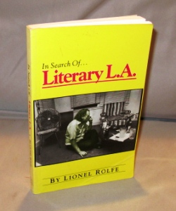 In Search of...Literary L.A. Charles Bukowski, Lionel Rolfe.