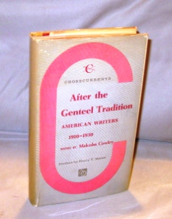 After the Genteel Tradition: American Writers 1910-1930. Edited By Malcolm Cowley. Literary History.