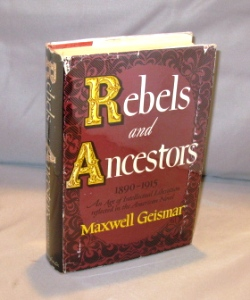 Rebels and Ancestors. 1890-1915: An Age of Intellectual Liberation reflected in the American Novel. Literary Criticism, Maxwell Geismar.