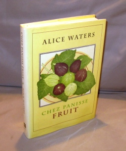 Chez Panisse Fruit. Illustrations by Patricia Curtan. Cookery-Fruit, Alice Waters.