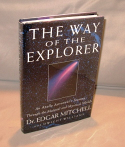 The Way of the Explorer: An Apollo Astronaut's Journey Through the Material and Mystical Worlds. Astronaut Signature, Edgar Mitchell, Dwight Williams.