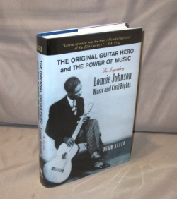 Lonnie Johnson: Music and Civil Rights. The Original Guitar Hero and the Power of Music. Blues Musician, Dean Alger.