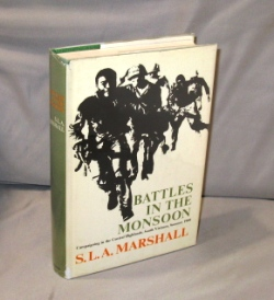 Battles in the Monsoon. Campaigning in the Central Highlands, South Vietnam, Summer 1966. Vietnam War Literature, S. L. A. Marshall.