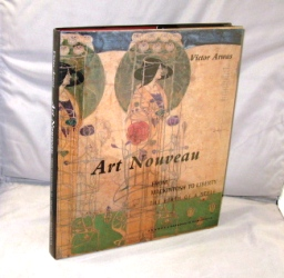 Art Nouveau: From Mackintosh to Liberty, the Birth of a Style. Victor Arwas.