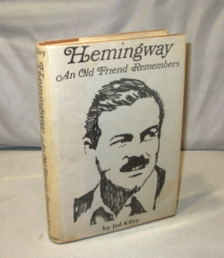 Hemingway: An Old Friend Remembers. Paris in the 20s, Jed Kiley.