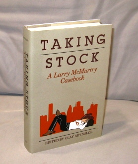 Taking Stock: A Larry McMurtry Casebook. Larry McMurtry, Clay Reynolds.