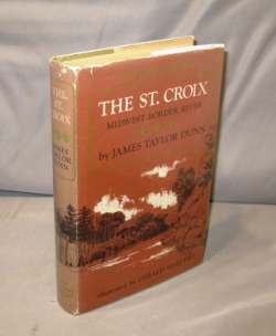 The St. Croix: Midwest Border River. Rivers of America Series, James Taylor Dunn.
