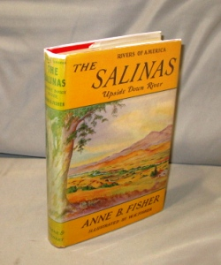The Salinas: Upside Down River. Illustrated by W. K. Fisher. Rivers of America Series, Anne B. Fisher.