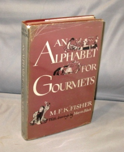 An Alphabet for Gourmets. With Drawings by Marvin Bileck. Food Literature, M. F. K. Fisher.