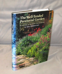 The Well-Tended Perenial Garden. Planting & Pruning Techniques. Gardening, Tracy DiSabato-Aust.