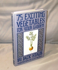 75 Exciting Vegetables for Your Garden. Food Gardening, Jack Staub.