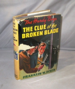 The Clue of the Broken Blade. Hardy Boys Series, Franklin W. Dixon.