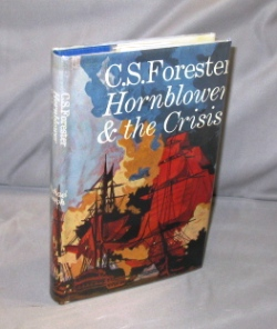 """Hornblower During the Crisis and Two Stories """"Hornblower's Temptation"""" and """"The Last Encounter."""" Nautical Fiction, C. S. Forester."""