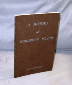 A History of Whidbey's Island. Whidbey Island History, George Albert Kellogg.