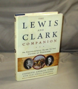 The Lewis and Clark Companion: An Encyclopedic Guide to the Voyage of Discovery. Lewis, Clark, Stephanie Ambrose Tubbs, Clay Straus Jenkinson.