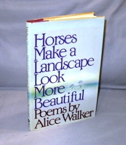 Horses Make a Landscape Look More Beautiful: Poems. Alice Walker.