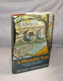 A Moveable Feast: Sketches of the Author's Life in Paris in the Twenties. Paris in the 20s, Ernest Hemingway.