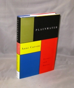 Plainwater: Essays and Poetry. Poetry, Anne Carson.