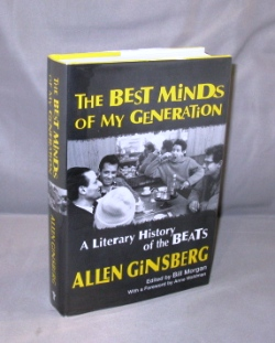 The Best Minds of My Generation: A Literary History of the Beats. Edited by Bill Morgan. With a Foreword by Anne Waldman. The Beats, Allen Ginsberg.