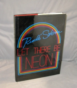 Let There Be Neon. Neon Art, Rudi Stern.