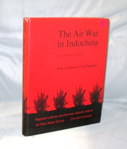 The Air War in Indochina. With a Preface By Neil Sheehan. Raphael Littauer and Norman Uphoff, Editors. Vietnam War Literature.
