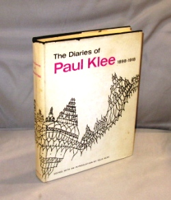 The Diaries of Paul Klee, 1898-1918. Edited, with an introduction by Felix Klee. Art, Klee. Paul.