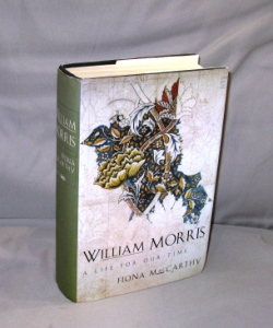 William Morris: A Life for our Time. Art Biography, Fiona MacCarthy.