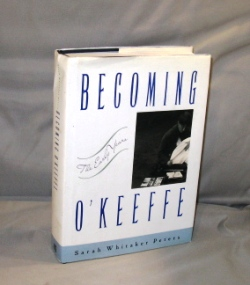 Becoming O'Keeffe: The Early Years. Artist Biography, Sarah Whitaker Peters.
