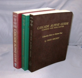 Cascade Alpine Guide. Climbing & High Routes. Three Volumes. Columbia River to Stevens Pass; Stevens Pass to Rainy Pass; Rainy Pass to Fraser River. Mountaineering, Fred Becky.