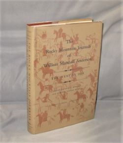 The Rocky Mountain Journals of William Marshall Anderson. The West in 1834. Edited by Dale L. Morgan and Eleanor Towles Harris. Western Expansion.