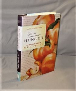 An Extravagant Hunger: The Passionate Years of M.F.K. Fisher. Food Writing, Anne Zimmerman.