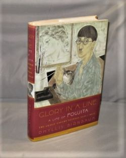 Glory in a Line: A Life of Foujita. The Artist Caught between East and West. Paris in the 1920s, Phyllis Birnbaum.