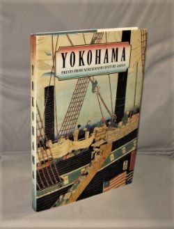 Yokohama: Prints from Nineteenth-Century Japan. Japanese Art, Ann Yonemura.