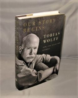 Our Story Begins: New and Selected Stories. Tobias Wolff.