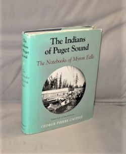The Indians of Puget Sound: The Notebooks of Myron eells. Edited with an Introduction by George Pierre Castile. Northwest Native Americans, Myron Eells.