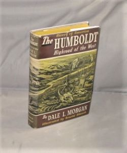 The Humbolt: Highroad of the West. Rivers of America, Dale L. Morgan.