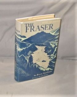 The Fraser. Rivers of America, Bruce Hutchison.
