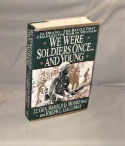 We Were Soldiers Once...and Young. Ia Drang--The Battle that Changed the War in Vietnam. Vietnam War Literature, Lt. Gen. Harold G. Moore, Joseph L. Galloway.