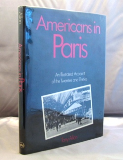 Americans in Paris: An Illustrated Account of the Twenties and Thirties. Paris in the 20s, Tony...