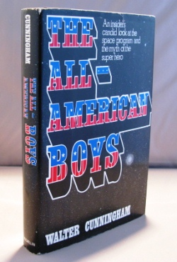 The All-American Boys: An Insider's Candid Look at the Space Program and the Myth of the Super...