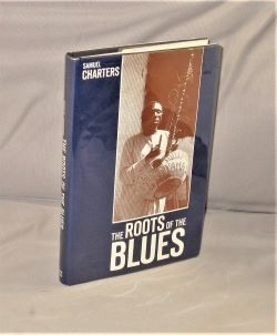 The Roots of the Blues: An African Search. Blues Music, Samuel Charters
