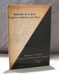 Robert McAlmon: Expatriate Publisher and Writer. Expatriate Paris, Robert E. Knoll