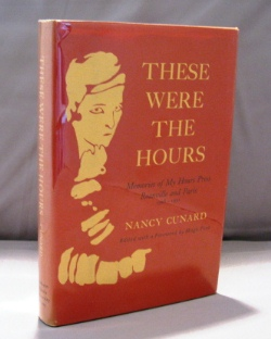 These Were The Hours: Memories of My Hours Press, Reanville and Paris 1928-1931. Expatriate...