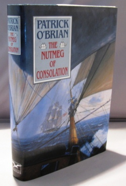 The Nutmeg of Consolation. Nautical Fiction, Patrick O'Brian