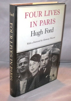 Four Lives in Paris with a Foreword by Glenway Wescott. Paris in the 1920s, Hugh Ford