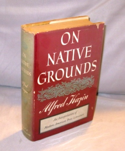 On Native Grounds: An Interpretation of Modern American Prose. Literary Criticism, Alfred Kazin