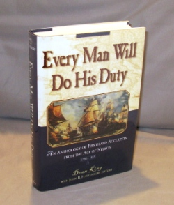 Every Man Will Do His Duty: An Anthology of Firsthand Accounts from the Age of Nelson,...